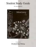 Student Study Guide for Silberberg Chemistry: The Molecular Nature of Matter and Change
