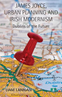 James Joyce, Urban Planning and Irish Modernism [Pdf/ePub] eBook