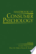 """Handbook of Consumer Psychology"" by Curtis P. Haugtvedt, Paul M. Herr, Frank R. Kardes"