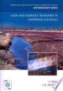 Flow and Sediment Transport in Compound Channels Book