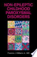 Non epileptic Childhood Paroxysmal Disorders