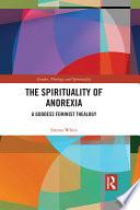The Spirituality of Anorexia