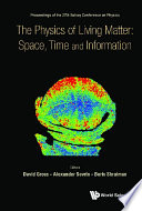 Physics Of Living Matter: Space, Time And Information, The - Proceedings Of The 27th Solvay Conference On Physics