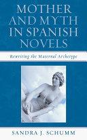Mother & Myth in Spanish Novels [Pdf/ePub] eBook