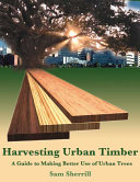 Harvesting Urban Timber