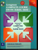 Longman Complete Course for the TOEFL-TEST, Deborah Phillips