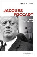 Jacques Foccart. Dans l'ombre du pouvoir