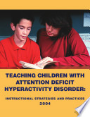 Teaching Children With Attention Deficit Hyperactivity Disorder Instructional Strategies And Practices