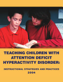Teaching children with attention deficit hyperactivity disorder : instructional strategies and practices.