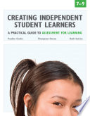 Creating Independent Student Learners, 7-9  : A Practical Guide to Assessment for Learning