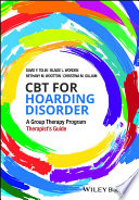 CBT for Hoarding Disorder  : A Group Therapy Program Therapist's Guide