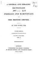A General and Heraldic Dictionary of the Peerage and Baronetage of the British Empire