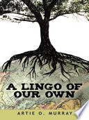 Read Online A Lingo of Our Own For Free