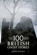 The 100 Best British Ghost Stories