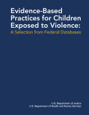 Evidence-Based Practices for Children Exposed to Violence
