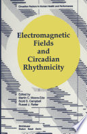 Electromagnetic Fields And Circadian Rhythmicity Book PDF