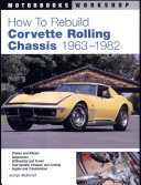 How to Rebuild Corvette Rolling Chassis 1963-1982