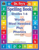 Dr  Fry s Spelling Book Grades 1 6