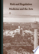 Risk and Regulation at the Interface of Medicine and the Arts