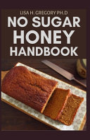 No Sugar Honey Handbook