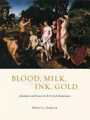 Blood, Milk, Ink, Gold