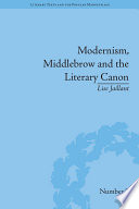 Modernism, Middlebrow and the Literary Canon