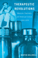 Therapeutic Revolutions: Medicine, Psychiatry, and American ...
