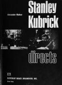 Stanley Kubrick Directs