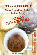 Tasseography Coffee Ground and Tea Leaf Fortune Telling