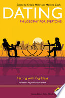 Dating - Philosophy for Everyone  : Flirting With Big Ideas