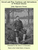 Sword and Pen: Ventures and Adventures of Willard Glazier Book