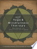 Yoga Mindfulness Therapy Workbook For Clinicians And Clients