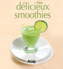 Mes délicieux smoothies