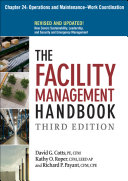 The Facility Management Handbook Chapter 24: Operations and Maintenance–Work Coordination