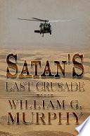 Satan   s Last Crusade  The Total Concept