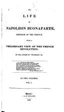 The Life of Napoleon Buonaparte  Emperor of the French