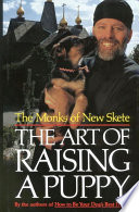 """""""The Art of Raising a Puppy"""" by Monks of New Skete"""