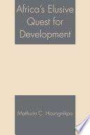 Africa S Elusive Quest For Development