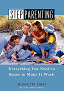 Stepparenting: Everything You Need to Know to Make It Work