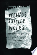 """Teenage Suicide Notes: An Ethnography of Self-Harm"" by Terry Williams"