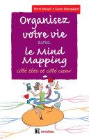 Organisez votre vie avec le Mind Mapping - 3e éd.