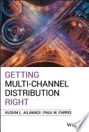 """Getting Multi-Channel Distribution Right"" by Kusum L. Ailawadi, Paul W. Farris"