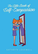 The Little Book of Self Compassion