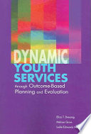 Dynamic Youth Services Through Outcome Based Planning and Evaluation Book