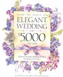 How to Have an Elegant Wedding for $5,000 Or Less