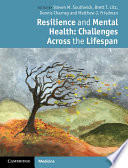 """Resilience and Mental Health: Challenges Across the Lifespan"" by Steven M. Southwick, Brett T. Litz, Dennis Charney, Matthew J. Friedman"