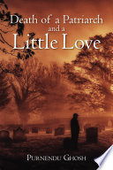 Death of a Patriarch and a Little Love