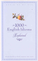 1000 English Idioms Explained