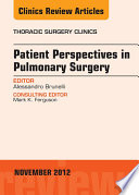 Patient Perspectives in Pulmonary Surgery  An Issue of Thoracic Surgery Clinics   E Book
