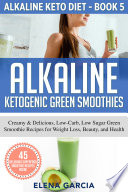 Alkaline Ketogenic Green Smoothies